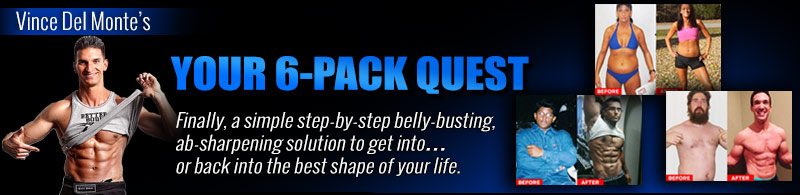 Vince DelMonte's Your 6 Pack Quest Program